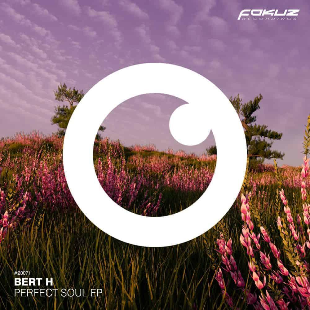 FOKUZ 20071 – Bert H –  Perfect Soul EP