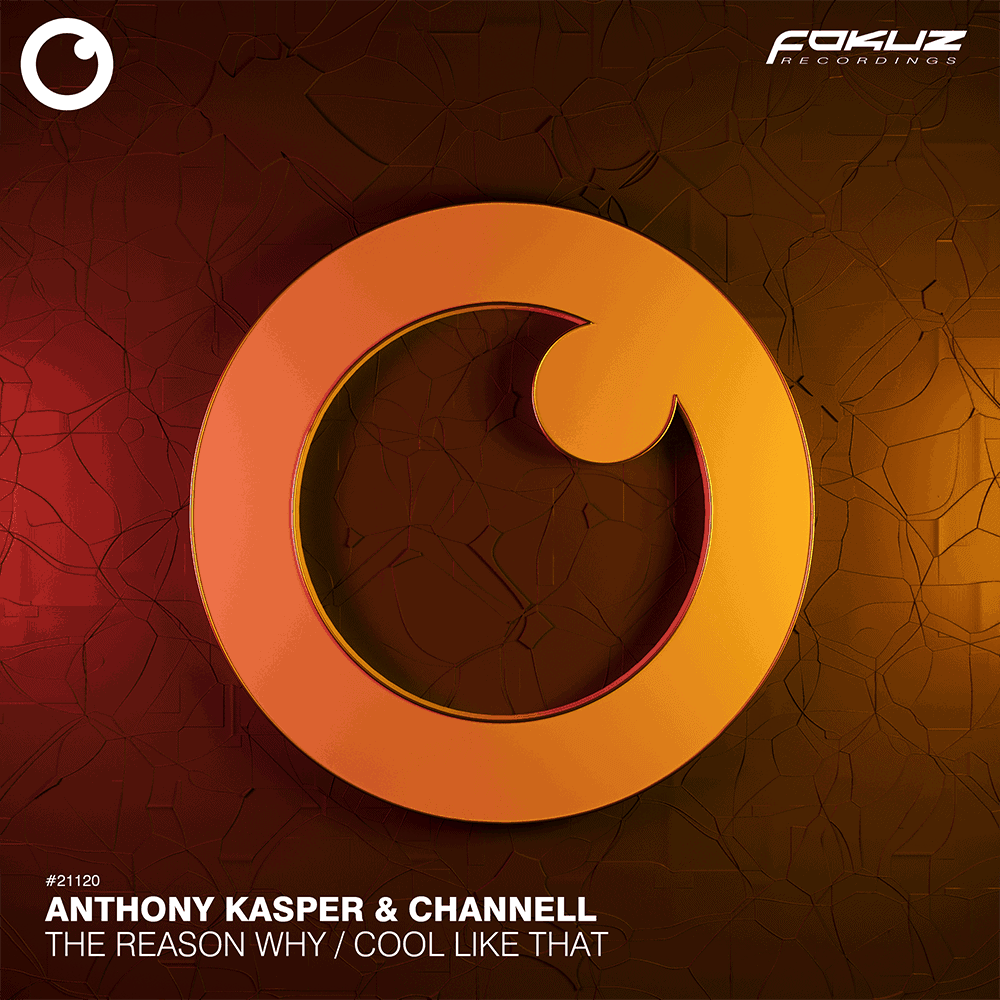 FOKUZ 21120 – Anthony Kasper & Channell – The Reason Why + Cool Like That_1000