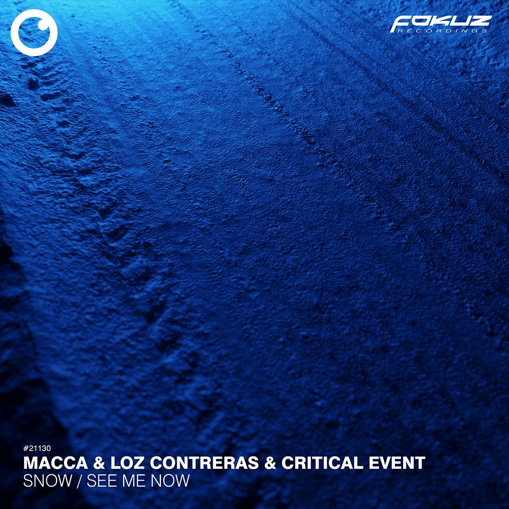 FOKUZ 21130 – Macca & Loz Contreras & Critical Event – Snow + See Me Now_1000