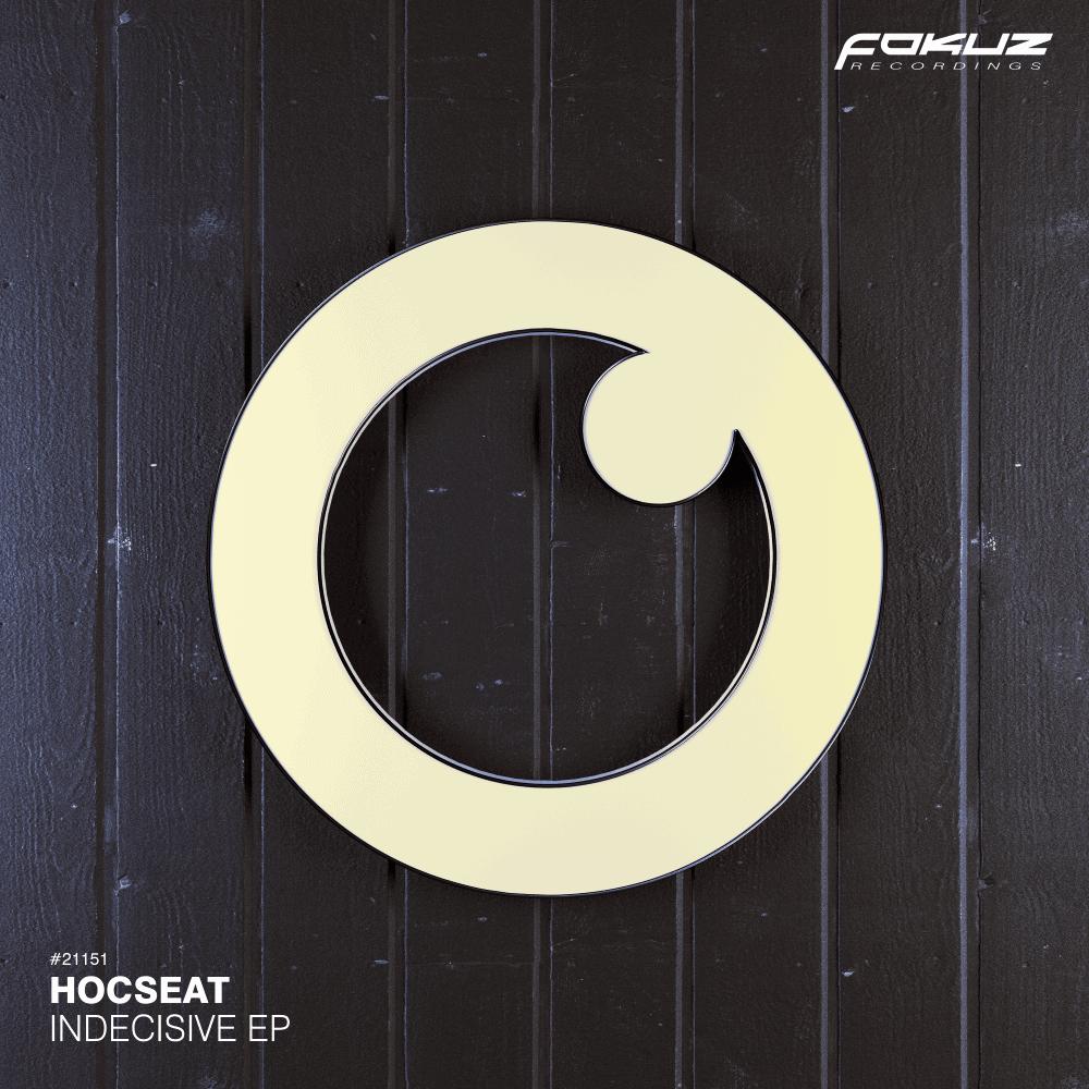 FOKUZ 21151 – Hocseat – Indecisive EP